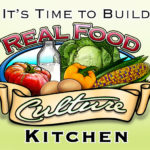 Support our Upcoming Real Food Culture Kitchen