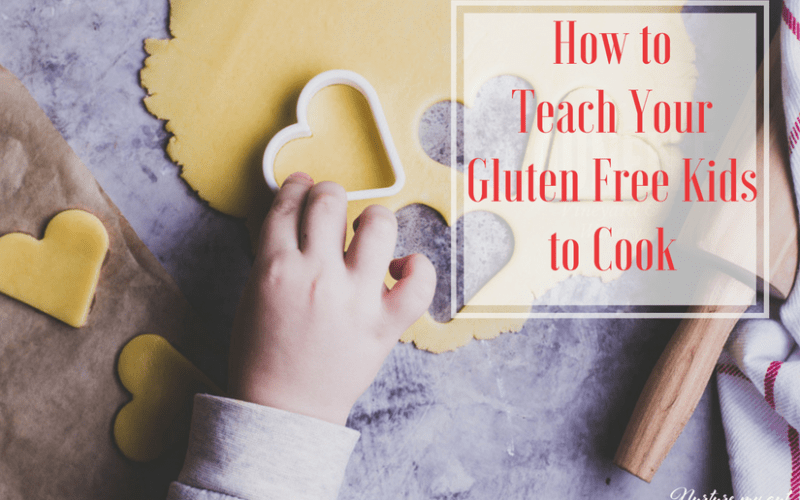 Teach your Gluten Free Kids To Cook