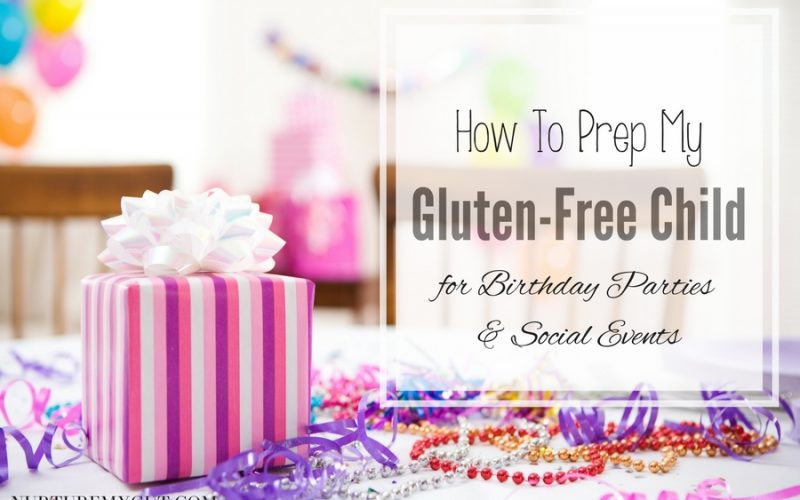 How to Prep my GLUTEN-FREE Child for Birthday Parties and Social Events