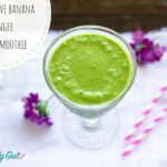 Restorative Banana Ginger Green Smoothie
