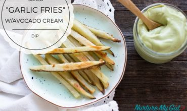 Baked Garlic Fries with Avocado Cream Dip
