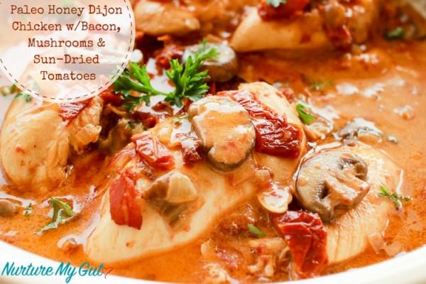 Paleo Honey Dijon Chicken with Bacon, Mushrooms & Sun-Dried Tomatoes