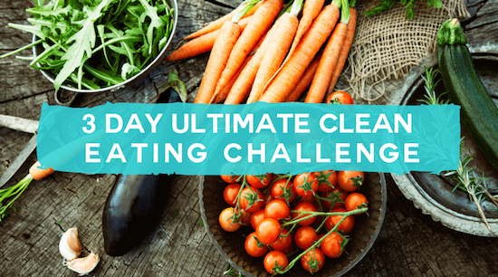 3 Day Ultimate Clean Eating Challenge