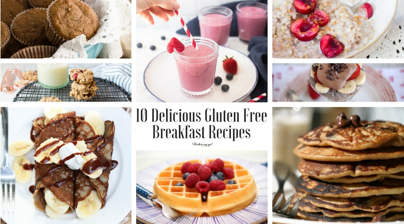 10 Delicious Gluten Free Breakfast Recipes Dairy Free