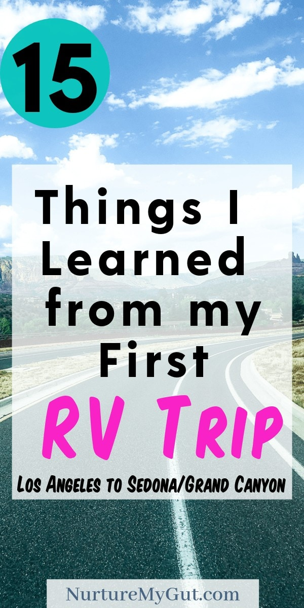 15 Things I Learned from my first RV Trip Los Angeles to Sedona to Grand Canyon