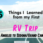 15 Things I learned from my first RV trip-los angeles to grand canyon